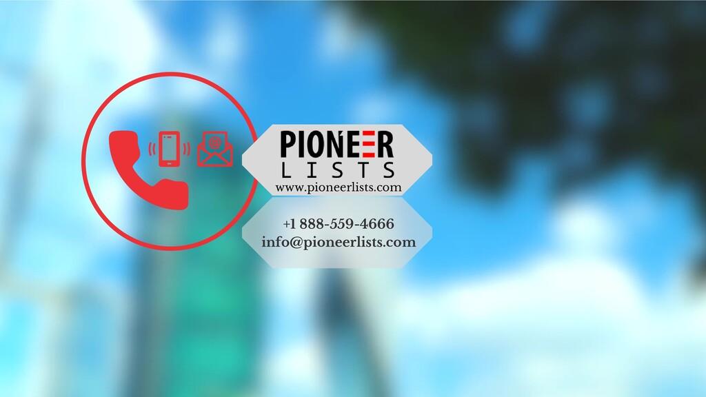 www.pioneerlists.com +1 888-559-4666 info@pione...