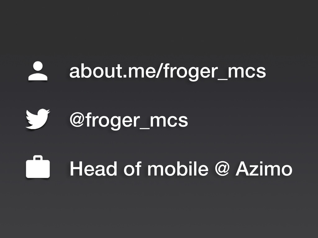 about.me/froger_mcs @froger_mcs Head of mobile ...