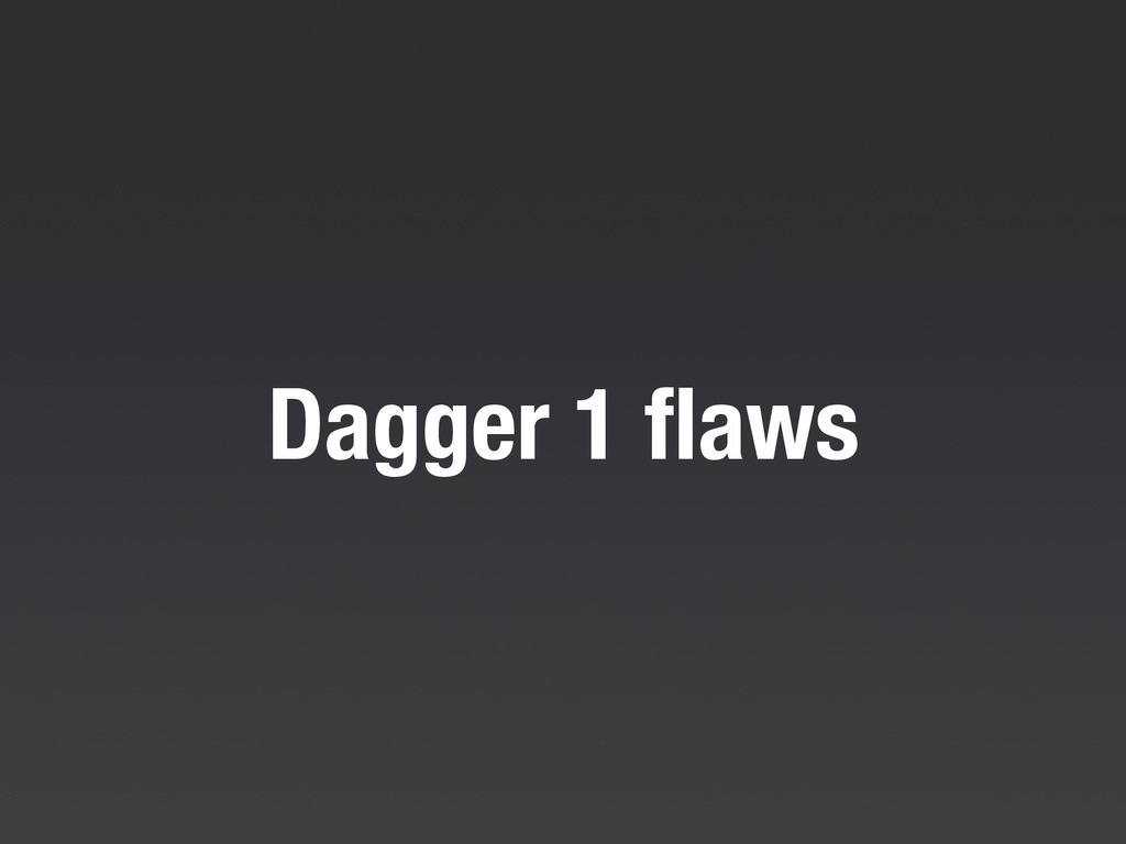 Dagger 1 flaws