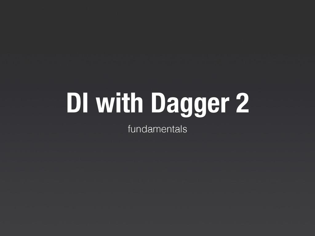 DI with Dagger 2 fundamentals