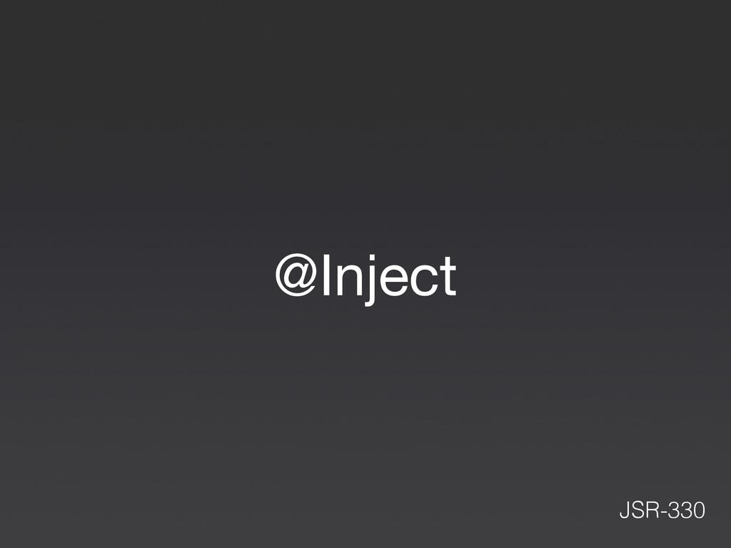 @Inject JSR-330