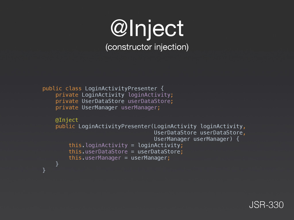 @Inject  (constructor injection) public class L...