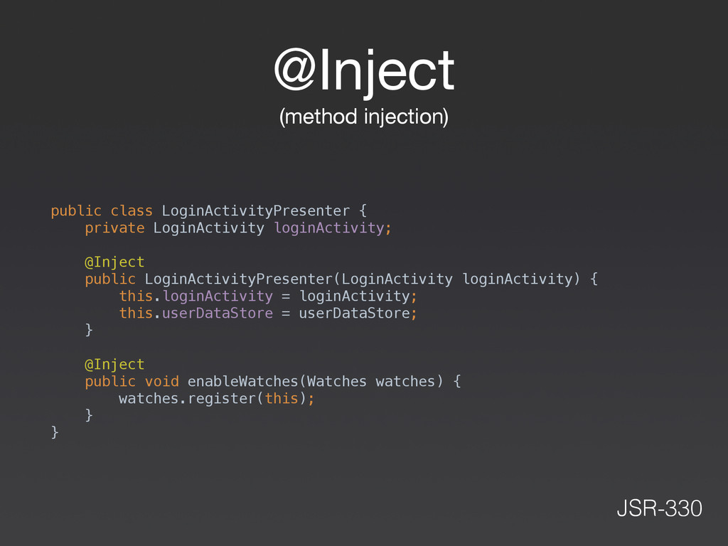 @Inject  (method injection) public class LoginA...