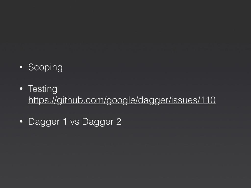 • Scoping • Testing  https://github.com/google...