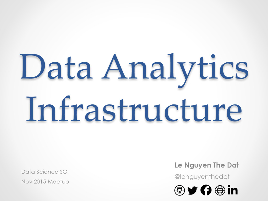 Data Analytics Infrastructure Le Nguyen The Dat...