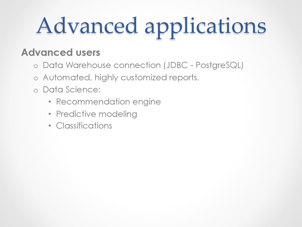 Advanced applications Advanced users o  Data Wa...