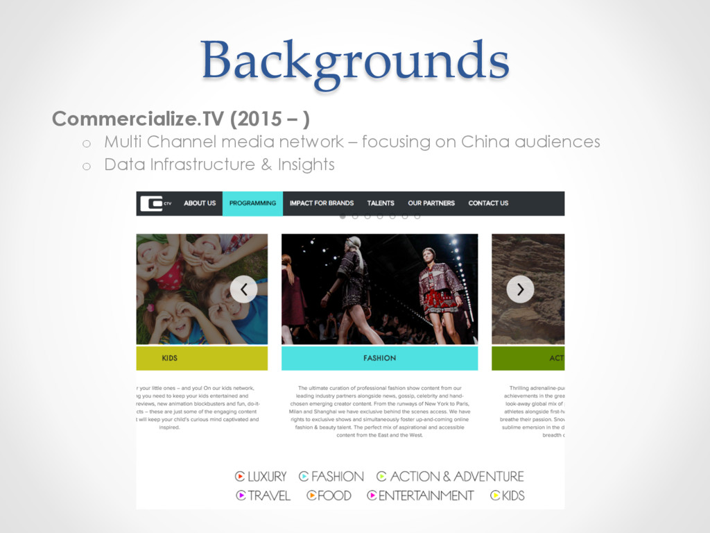 Backgrounds Commercialize.TV (2015 – ) o  Multi...