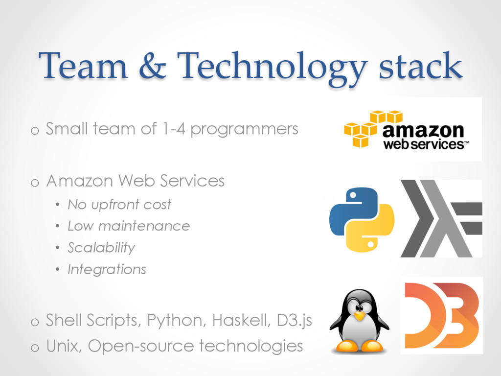 Team & Technology stack o  Small team of 1-4 pr...