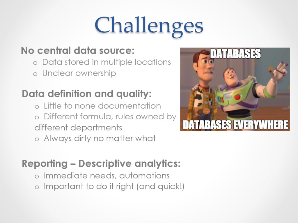 Challenges No central data source: o  Data stor...