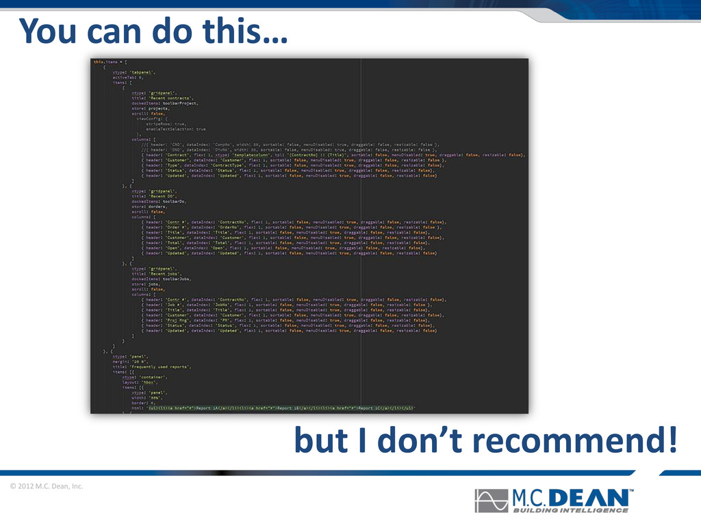 © 2012 M.C. Dean, Inc. You can do this… but I d...