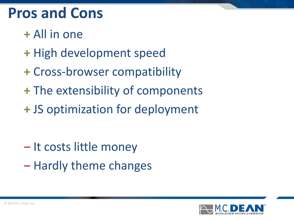 © 2012 M.C. Dean, Inc. Pros and Cons + All in o...