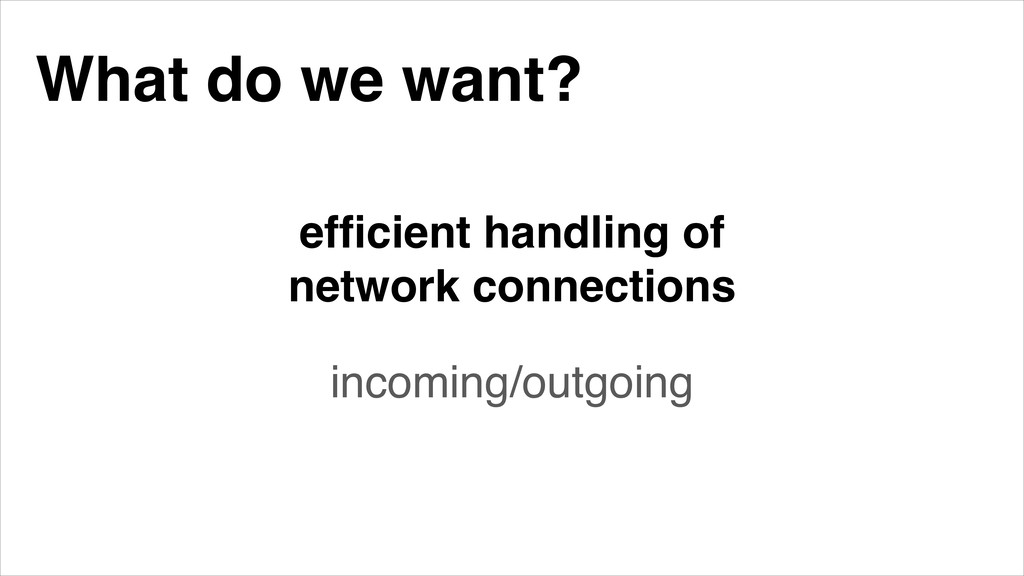efficient handling of network connections incomi...