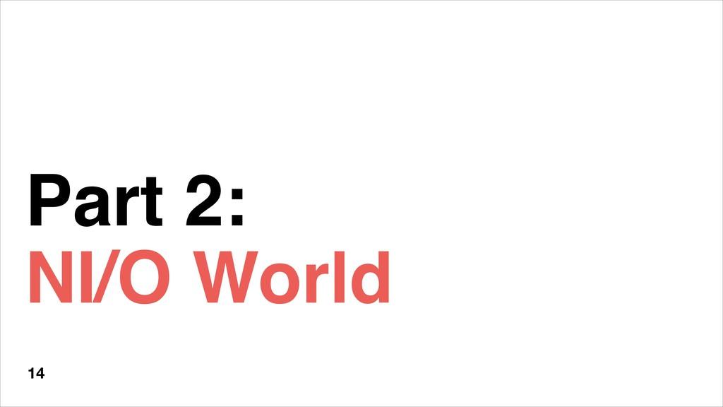 Part 2: NI/O World 14