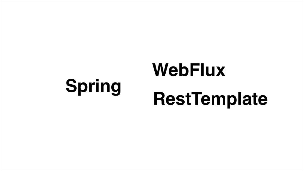 Spring RestTemplate WebFlux