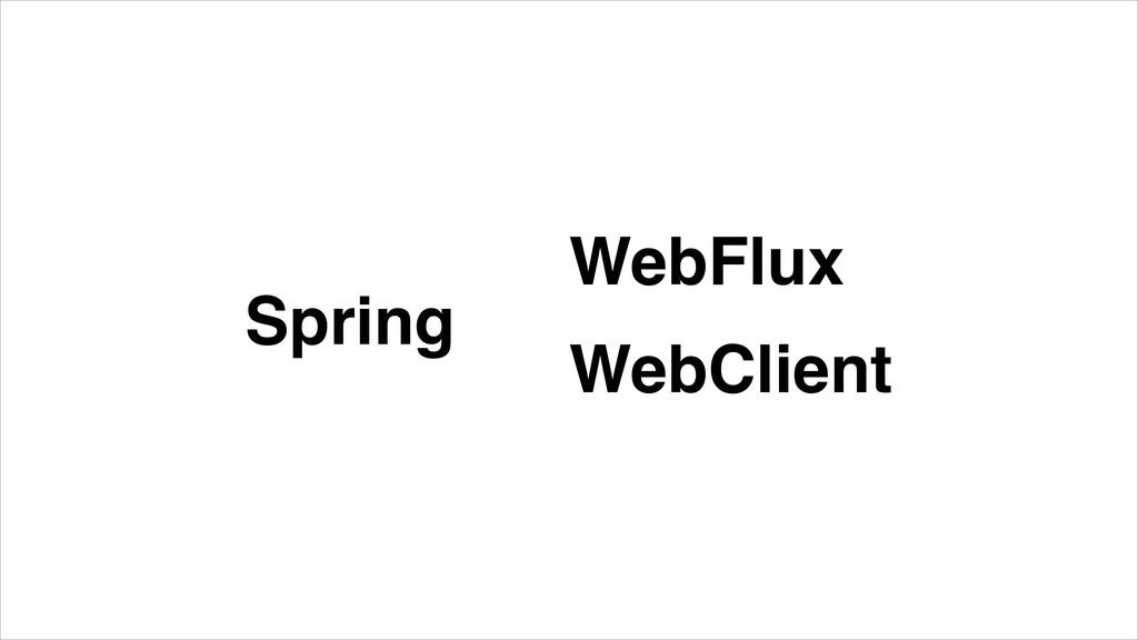 Spring WebClient WebFlux