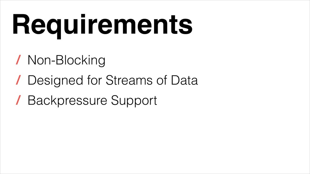 Requirements / Non-Blocking / Designed for Stre...