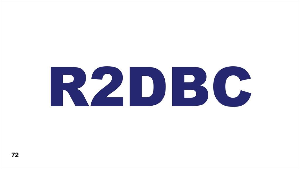 72 R2DBC
