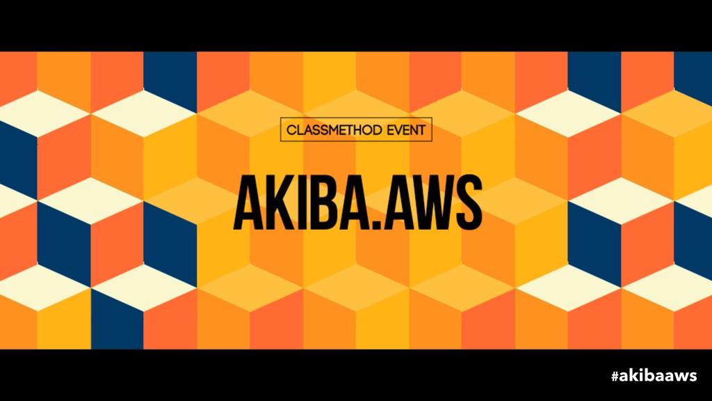 #akibaaws
