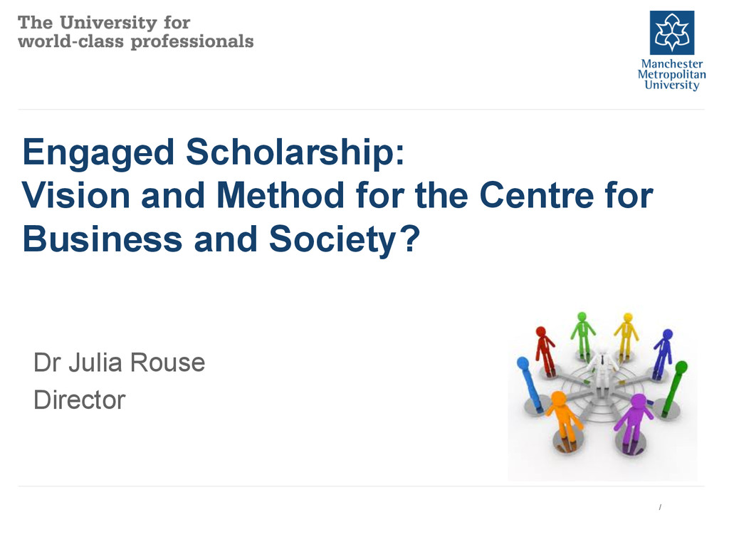 Engaged Scholarship: Vision and Method for the ...