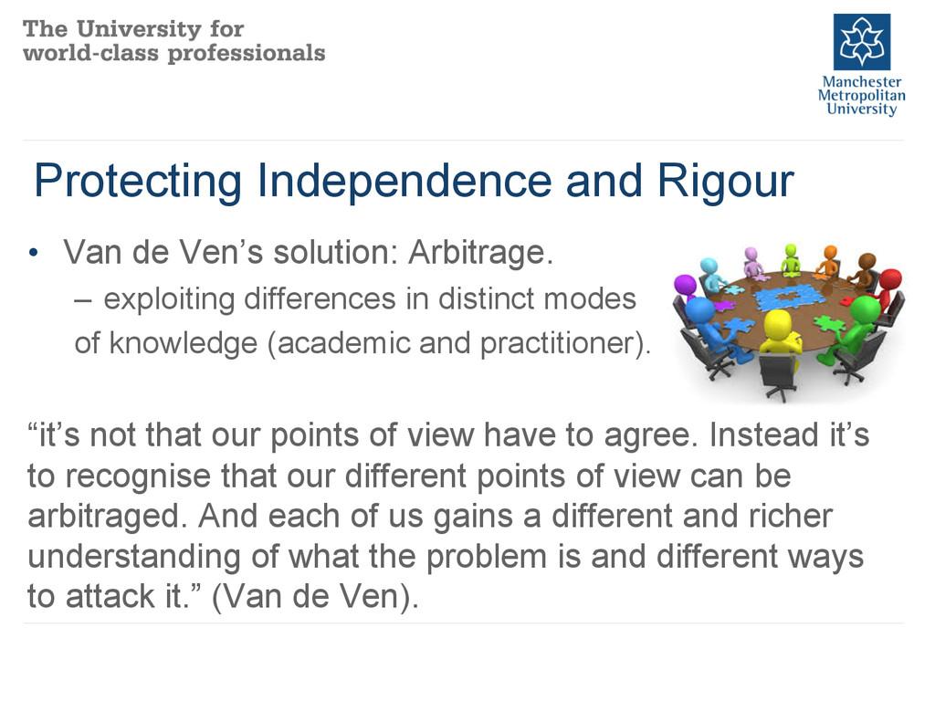 Protecting Independence and Rigour • Van de Ve...