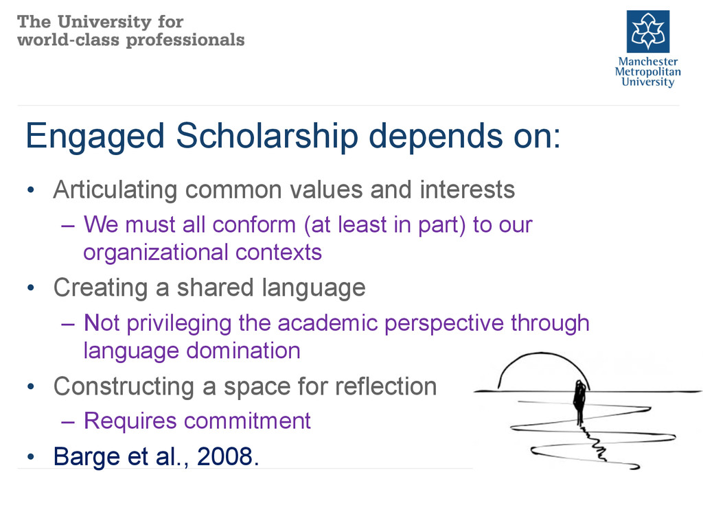 Engaged Scholarship depends on: • Articulating...