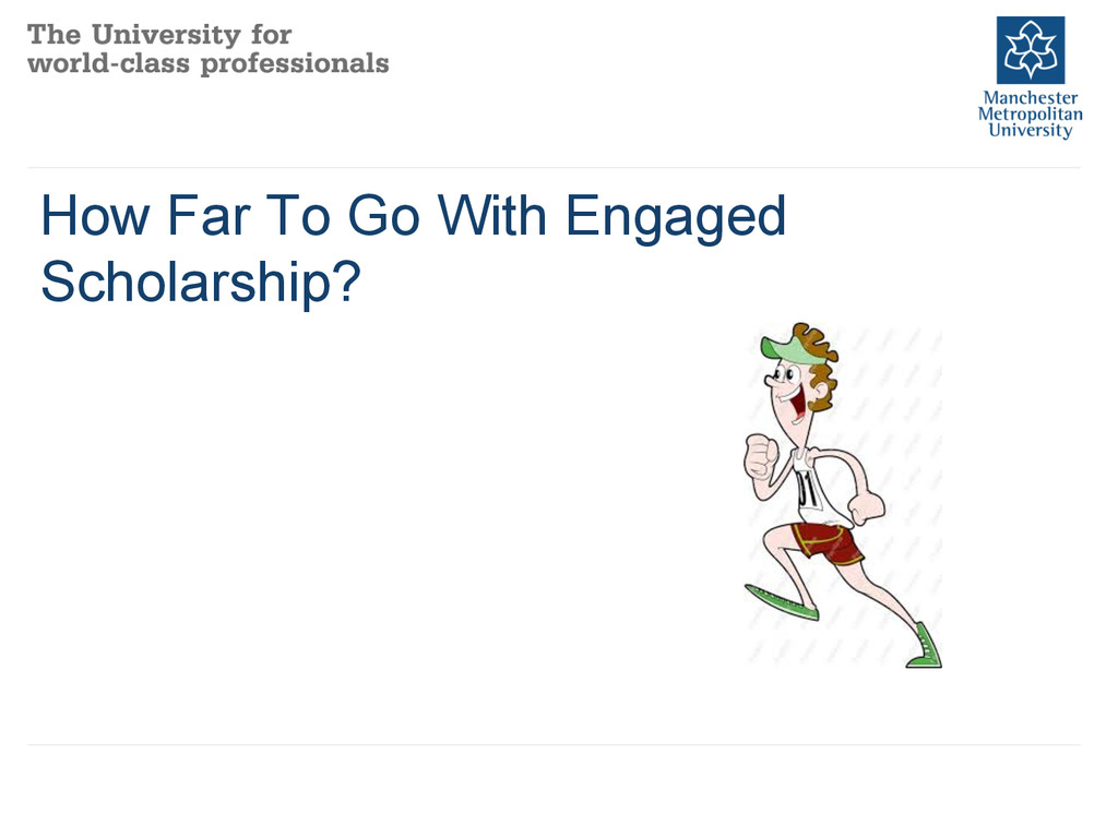 How Far To Go With Engaged Scholarship?