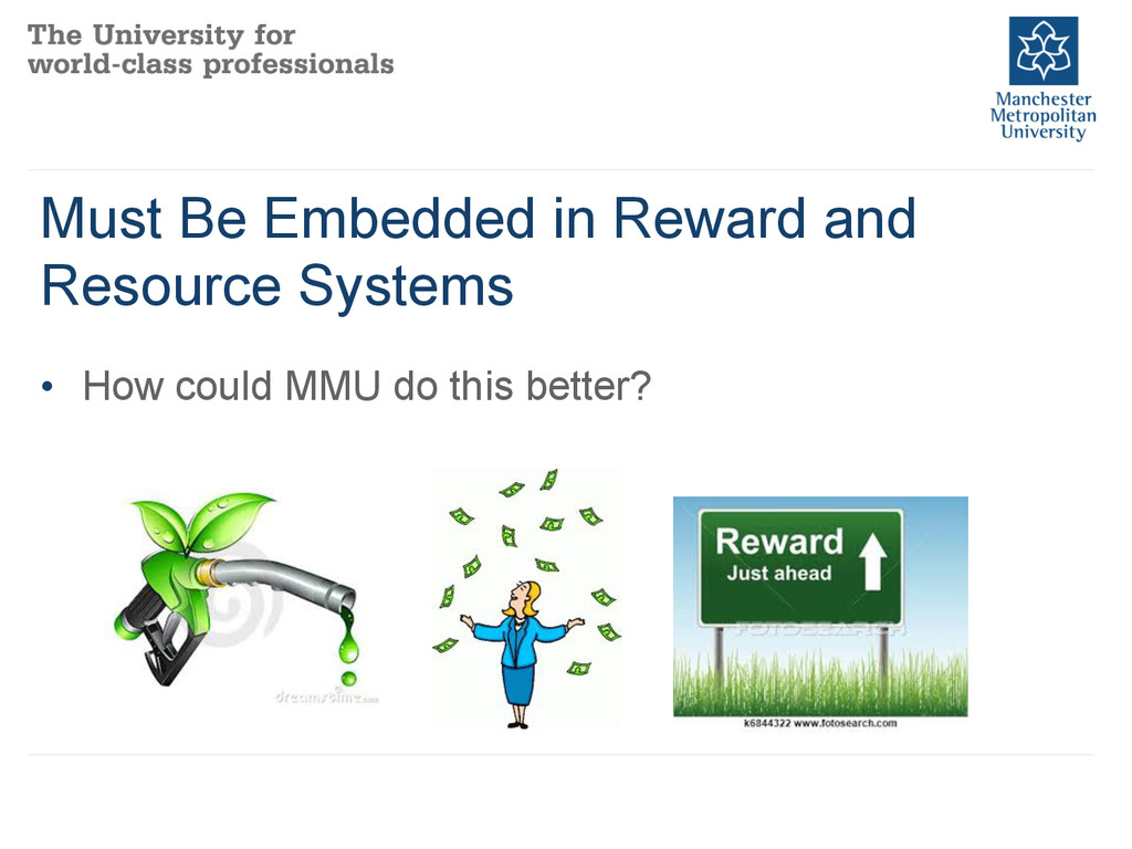 Must Be Embedded in Reward and Resource Systems...