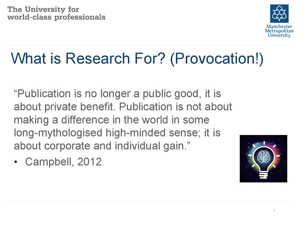 """What is Research For? (Provocation!) """"Publicati..."""