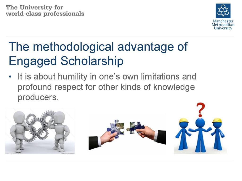 The methodological advantage of Engaged Scholar...