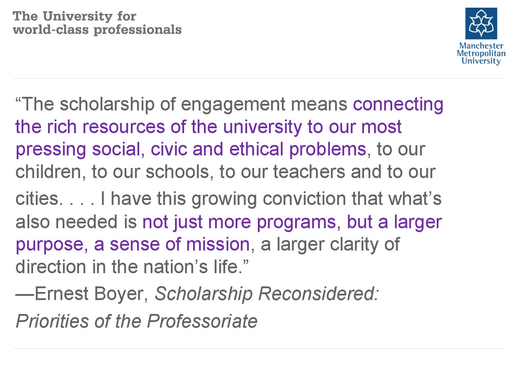 """""""The scholarship of engagement means connecting..."""