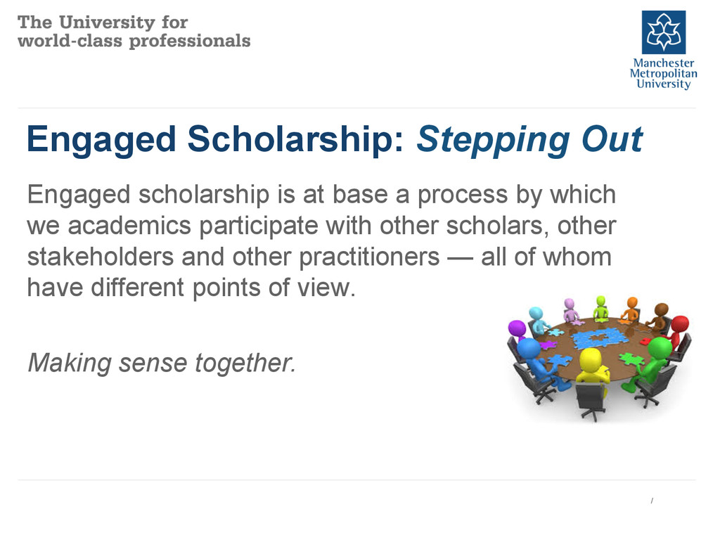 Engaged Scholarship: Stepping Out Engaged schol...