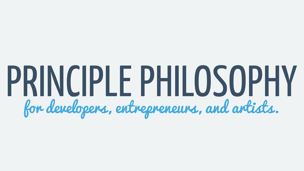 PRINCIPLE PHILOSOPHY for developers, entreprene...