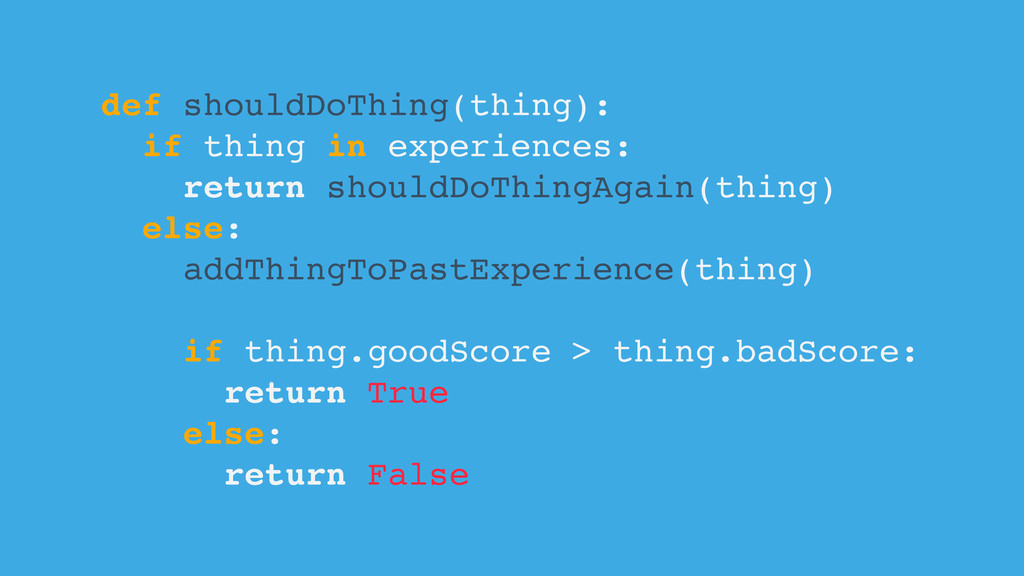 def shouldDoThing(thing): if thing in experienc...