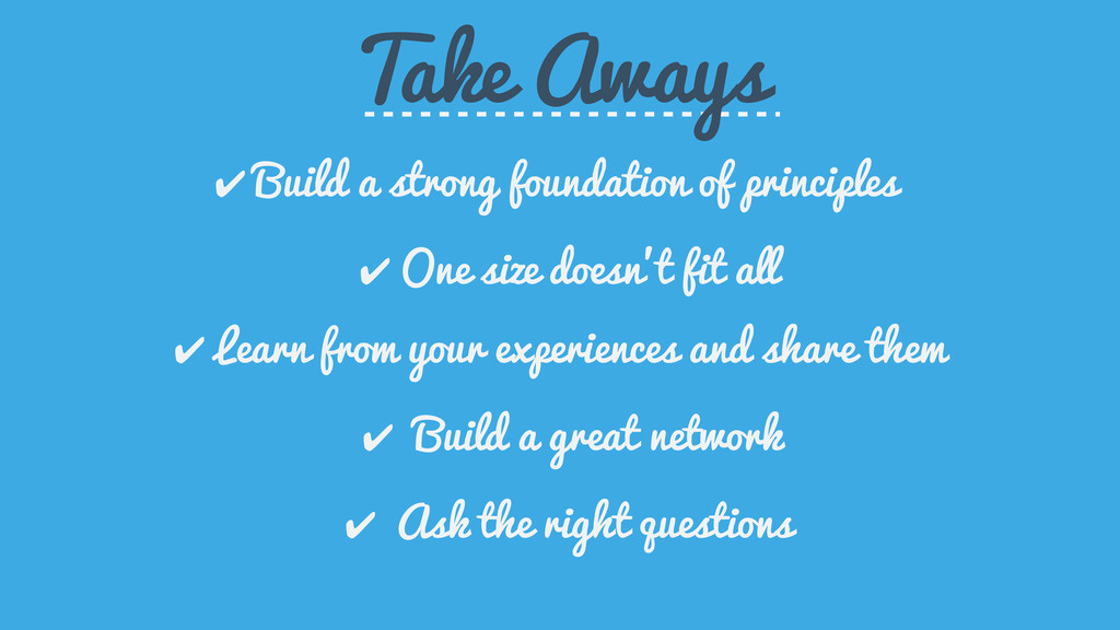 Take Aways ✔ Build a strong foundation of princ...