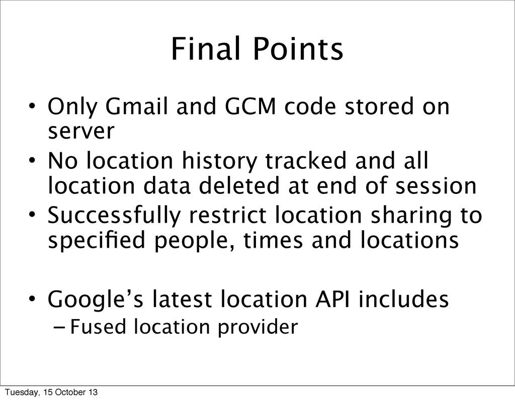 Final Points • Only Gmail and GCM code stored o...