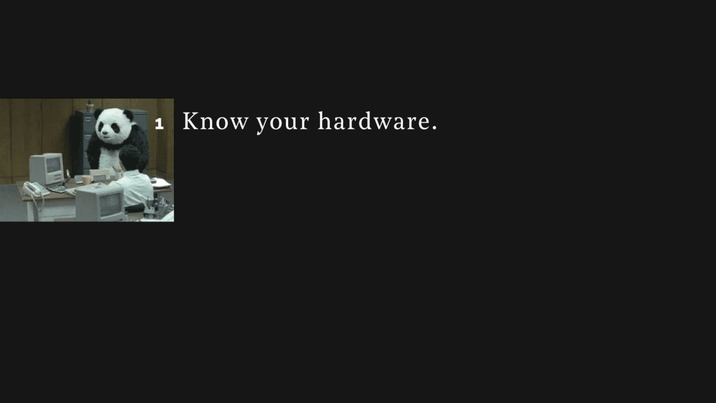 1 1 Know your hardware.