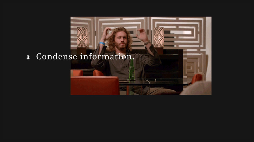 3 3 Condense information.