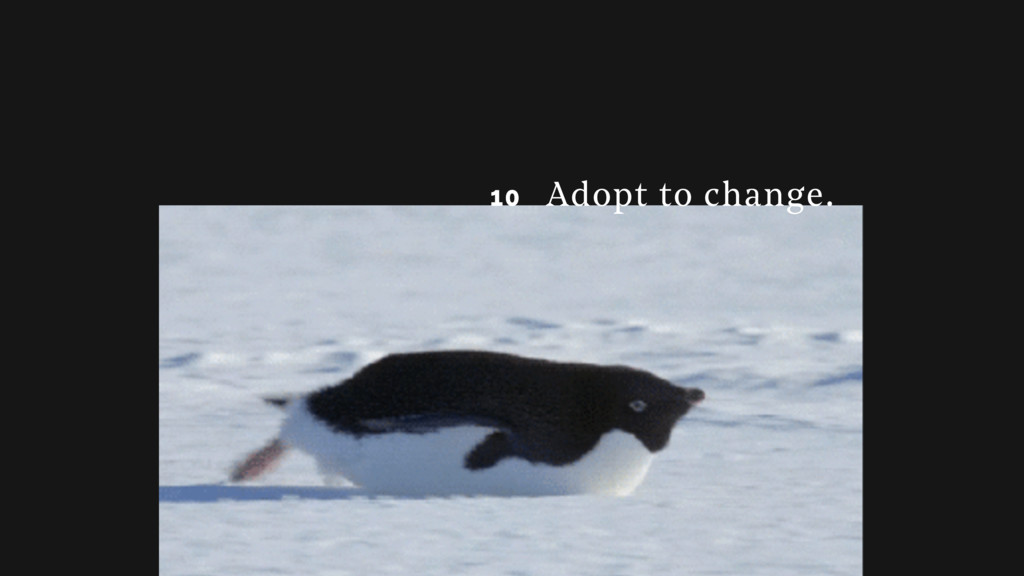 10 10 Adopt to change.