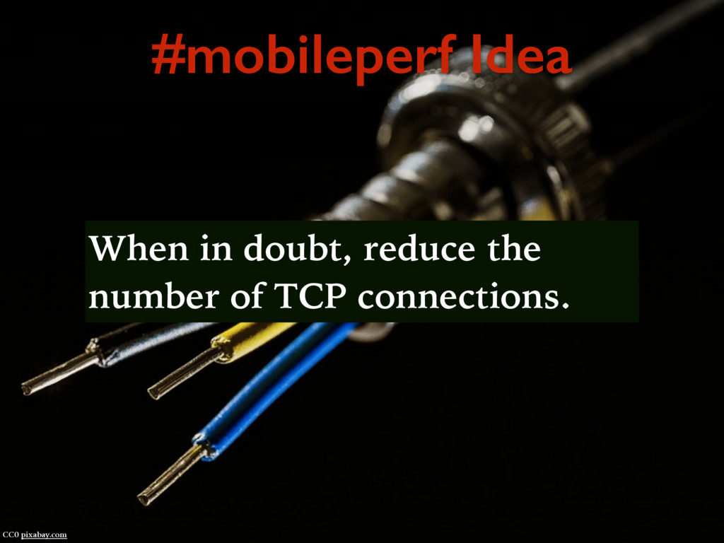 #mobileperf Idea CC0 pixabay.com When in doubt,...