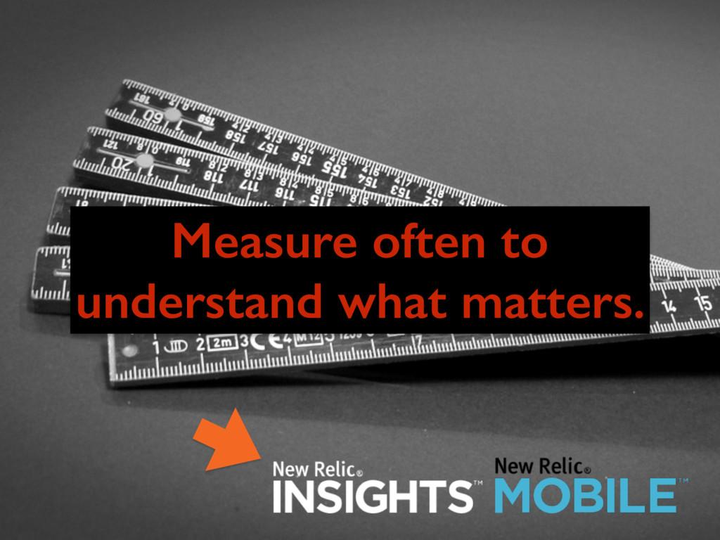 CC0 pixabay.com Measure often to understand wha...