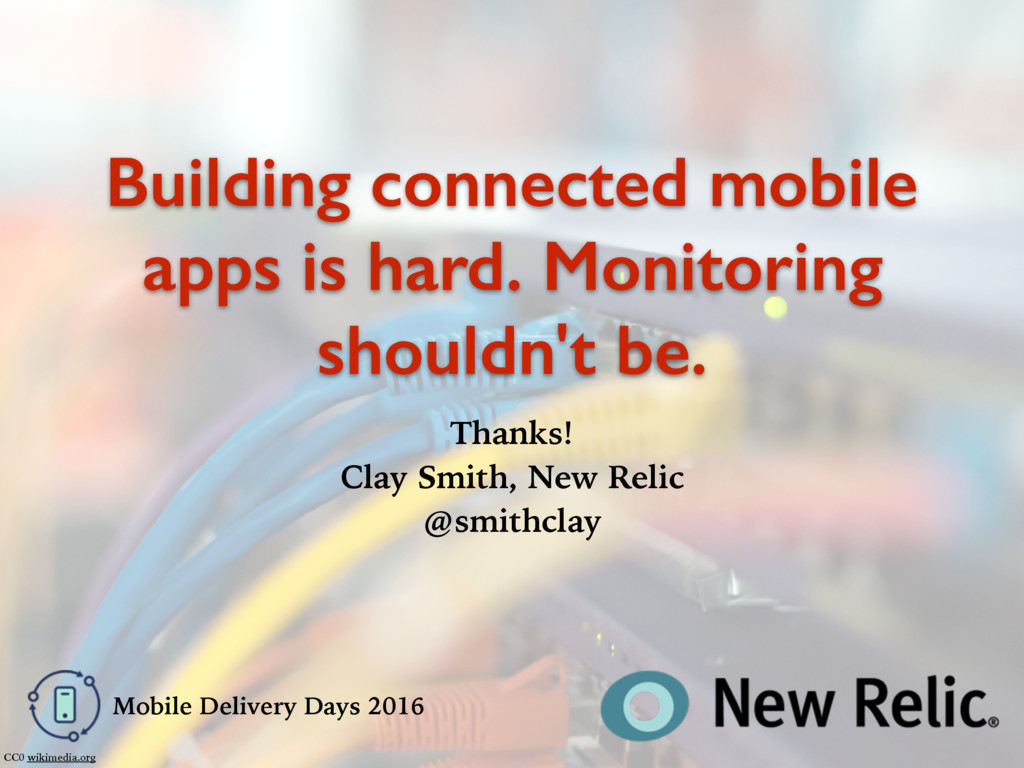 Building connected mobile apps is hard. Monitor...