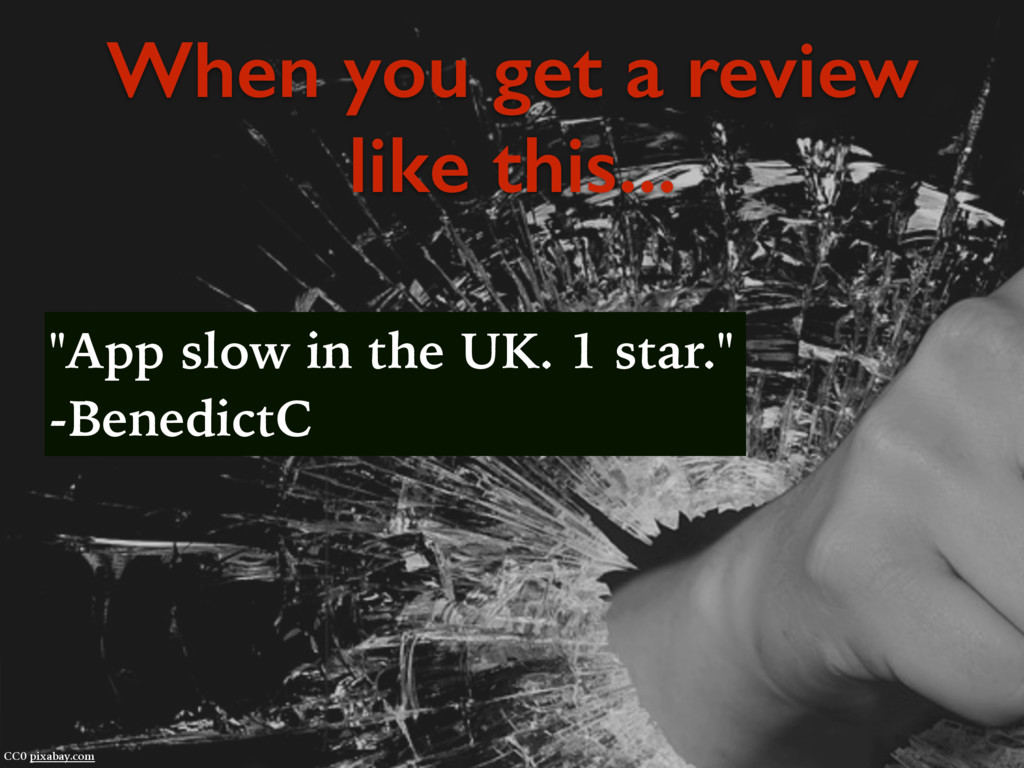 """When you get a review like this... """"App slow in..."""