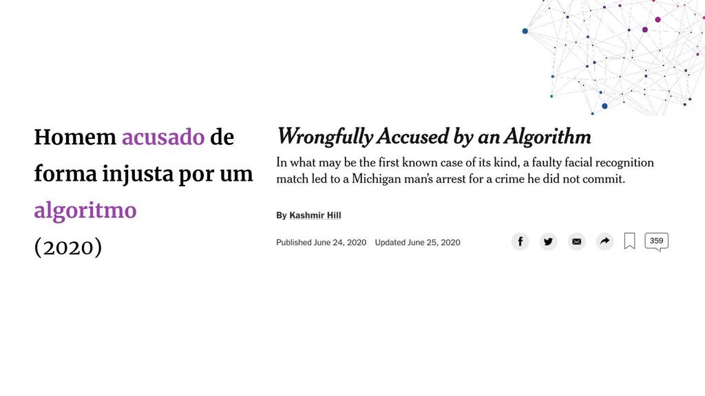 Homem acusado de forma injusta por um algoritmo...