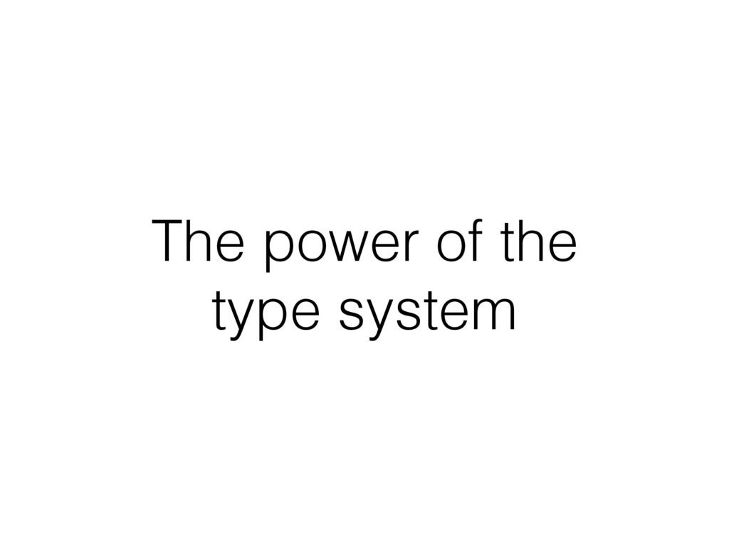 The power of the type system