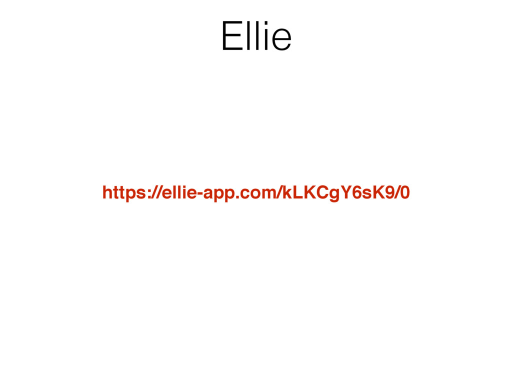 Ellie https://ellie-app.com/kLKCgY6sK9/0