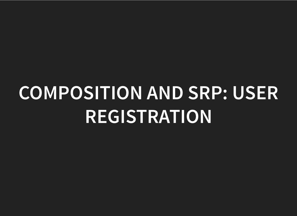 COMPOSITION AND SRP: USER COMPOSITION AND SRP: ...