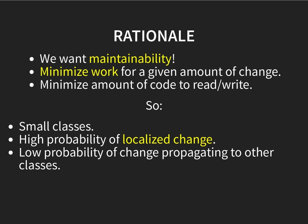 RATIONALE RATIONALE We want maintainability! Mi...