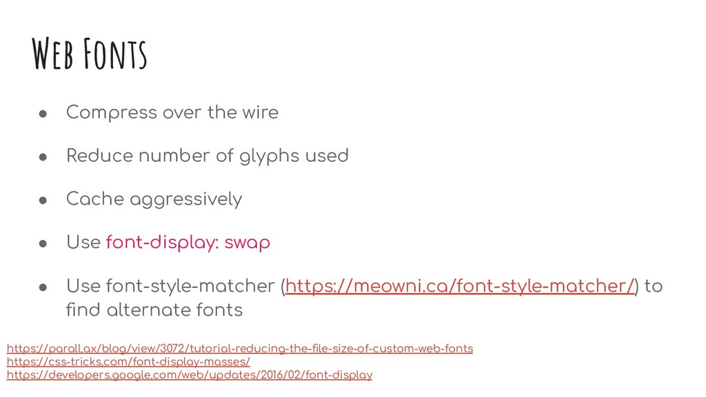 Web Fonts ● Compress over the wire ● Reduce num...