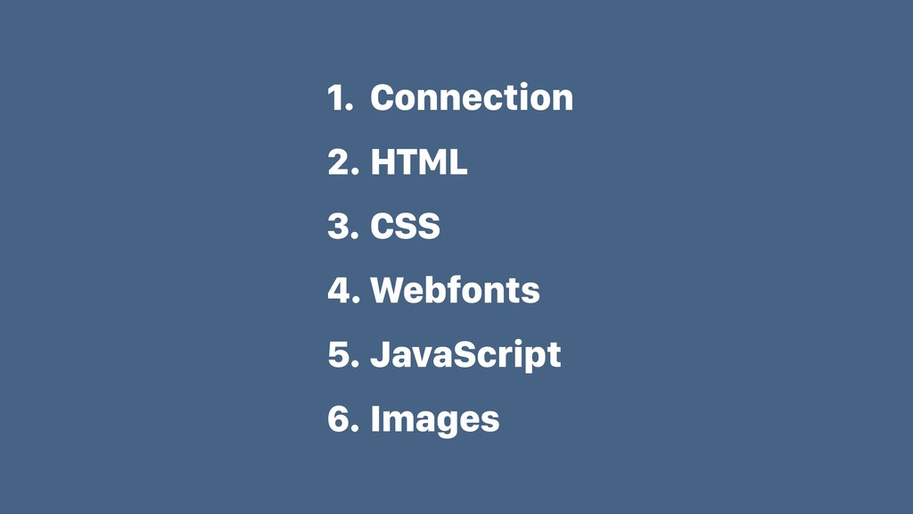 1. Connection 2. HTML 3. CSS 4. Webfonts 5. Jav...