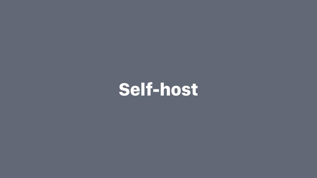 Self-host